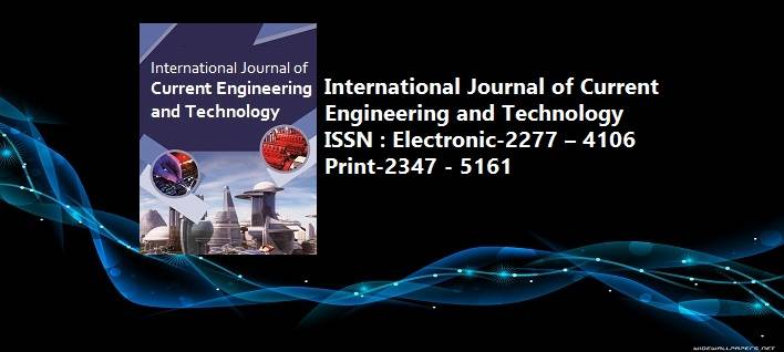 International Journal of Current Engineering and Technology
